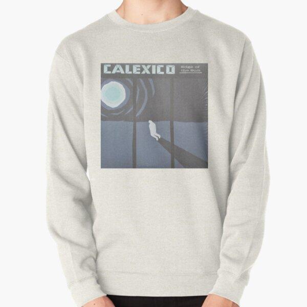 Calexico Edge of the sun LP Sleeve artwork fan art Pullover Sweatshirt