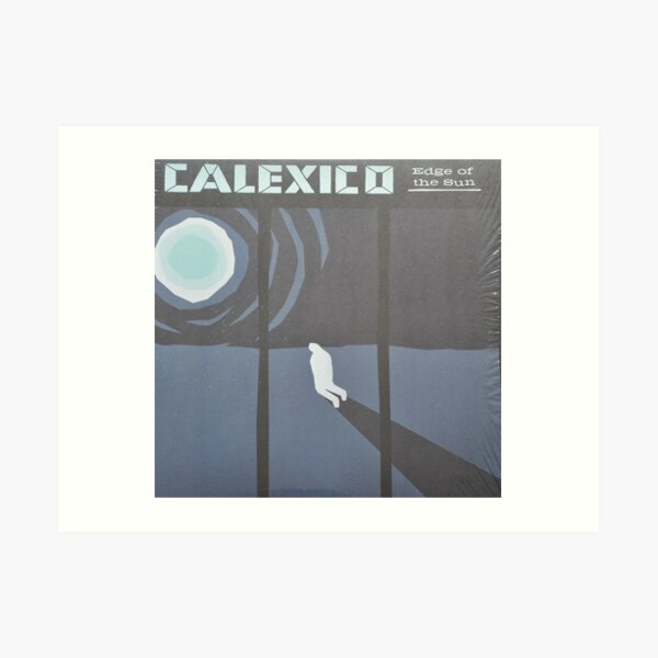 Calexico Edge of the sun LP Sleeve artwork fan art Art Print