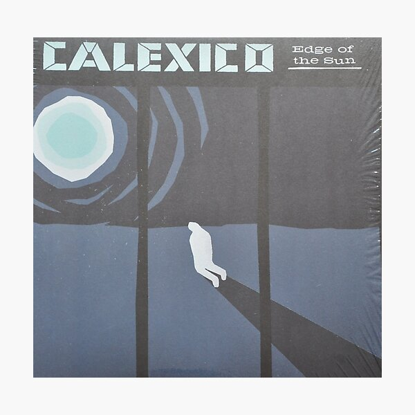 Calexico Edge of the sun LP Sleeve artwork fan art Photographic Print