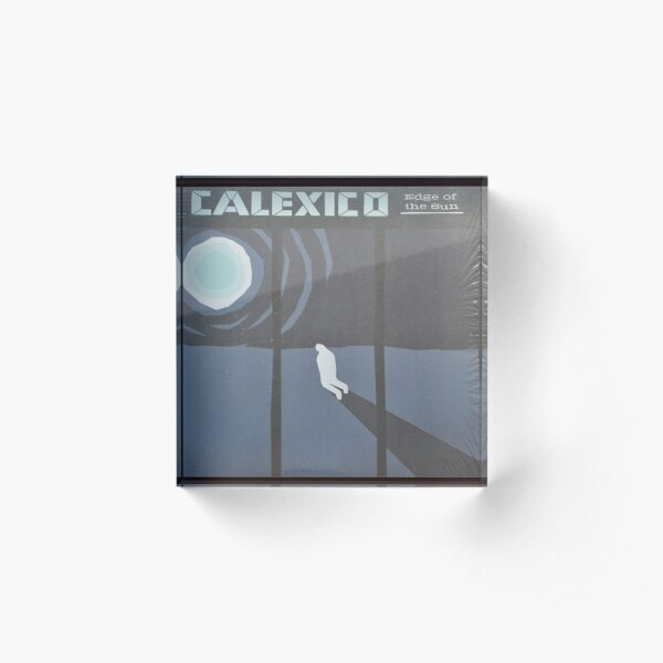 Calexico Edge of the sun LP Sleeve artwork fan art Acrylic Block