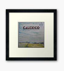 Calexico - The thread that keeps us LP Sleeve artwork Fan art Framed Print