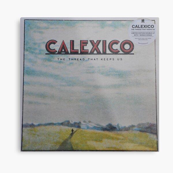 Calexico - The thread that keeps us LP Sleeve artwork Fan art Metal Print