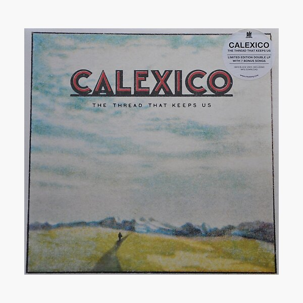 Calexico - The thread that keeps us LP Sleeve artwork Fan art Photographic Print