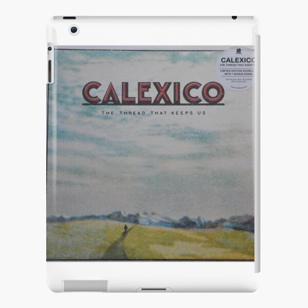 Calexico - The thread that keeps us LP Sleeve artwork Fan art iPad Snap Case
