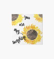 You Are My Sunshine  Art Board