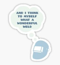 WONDERFUL WELD - Funny Welder Shirts And Gifts Sticker