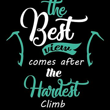 The Best View comes after the Hardest Climb  Bible Christian Verse Quote Gear by glendasalgado