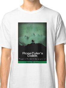 Rose Tyler's Dalek Classic T-Shirt