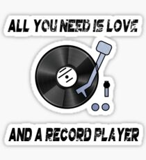 All you need is love and a record player turntable Sticker
