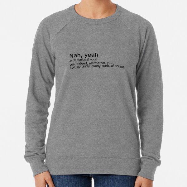 Nah, Yeah Lightweight Sweatshirt