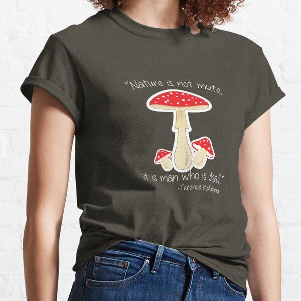 McKenna Mushroom Quote #2 Classic T-Shirt