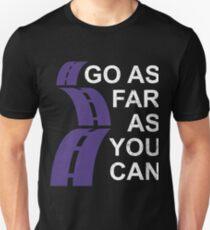 Go as far as you can. Unisex T-Shirt