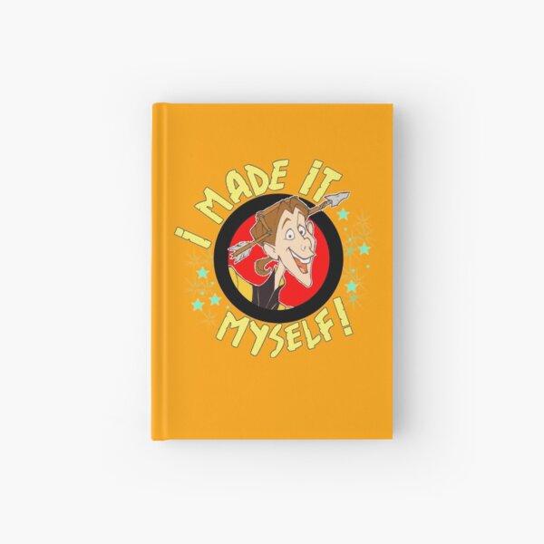 I MADE IT...MYSELF!!! Hardcover Journal