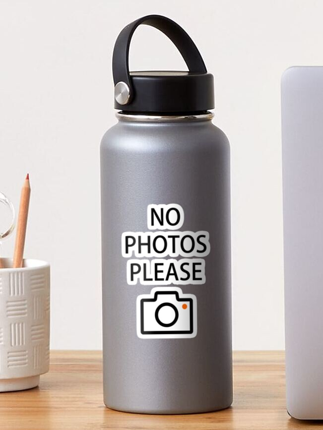 No Photos Please Funny Quote With Camera Sticker By Bytekk