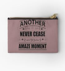 Never Ceasing to Amaze - Novelty  Studio Pouch