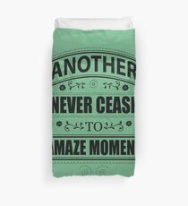 Never Ceasing to Amaze - Novelty  Duvet Cover