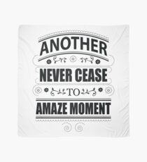 Never Ceasing to Amaze - Novelty  Scarf