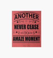 Never Ceasing to Amaze - Novelty  Art Board