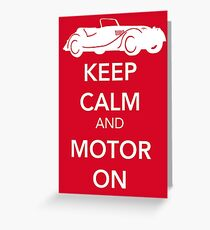 Keep Calm and Motor On Greeting Card