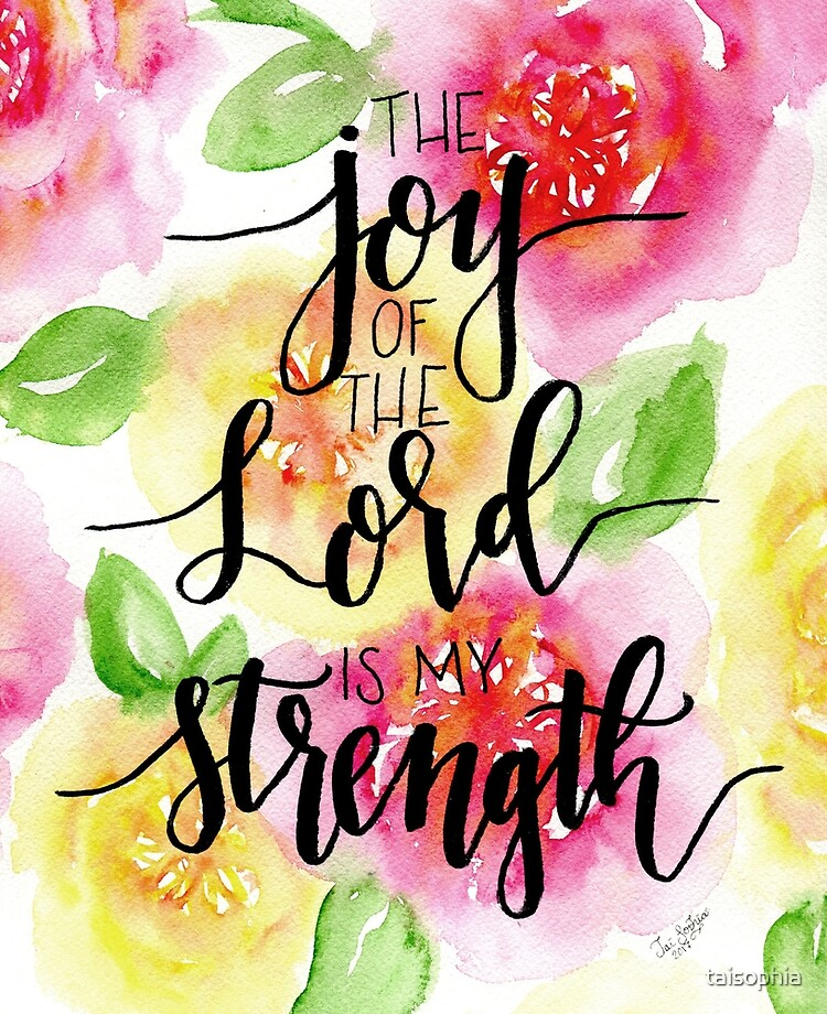 The Joy of the Lord is my Strength - Watercolor Hand Lettered ...