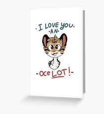 Ich liebe dich ein OceLOT! Grußkarte