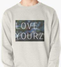 LOVE YOURZ Pullover