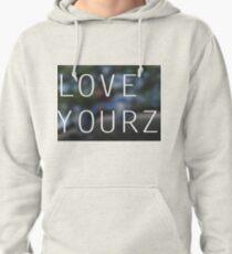 LOVE YOURZ Pullover Hoodie