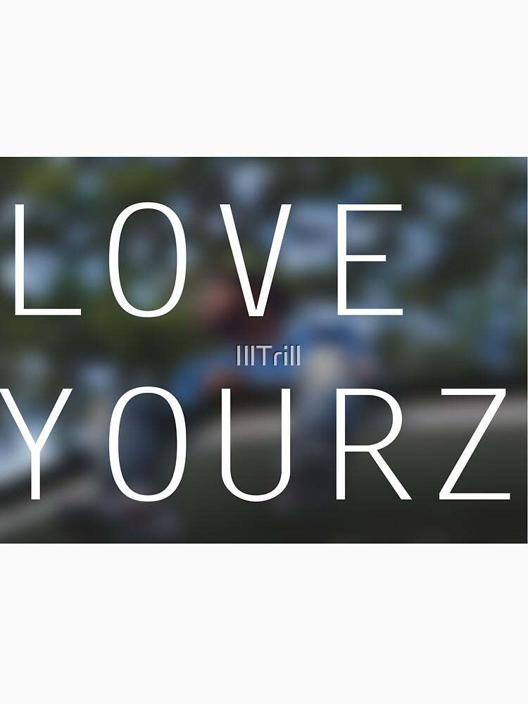 LOVE YOURZ | Unisex T-Shirt