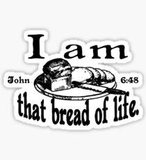 JOHN 6:48 I AM THAT BREAD OF LIFE Sticker