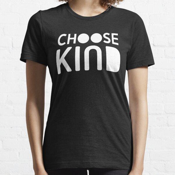 Choose Kind Official Merchandise Essential T-Shirt