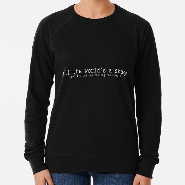 all the world's a stage Lightweight Sweatshirt