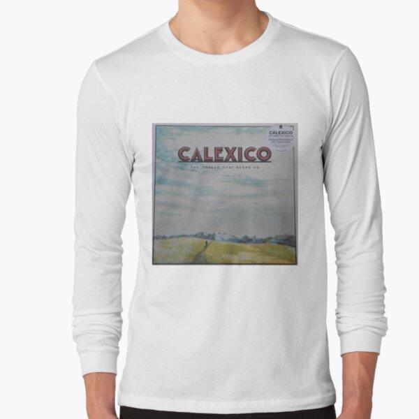 Calexico - The thread that keeps us LP Sleeve artwork Fan art Long Sleeve T-Shirt