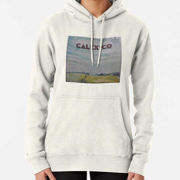 Calexico - The thread that keeps us LP Sleeve artwork Fan art Pullover Hoodie
