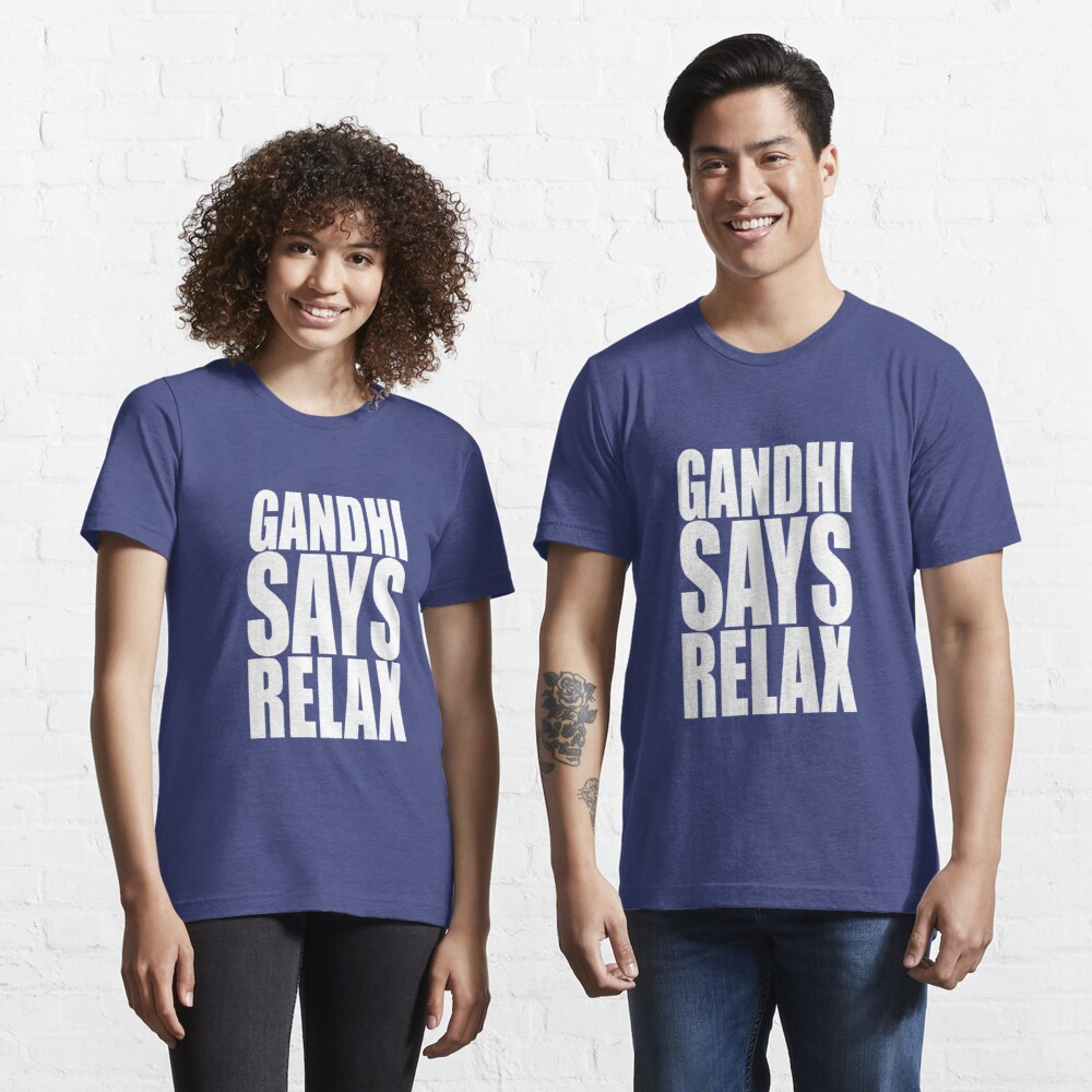 Gandhi Says Relax Essential T-Shirt