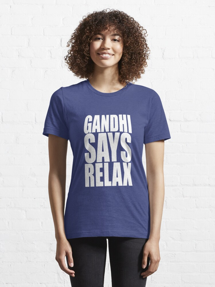Alternate view of Gandhi Says Relax Essential T-Shirt