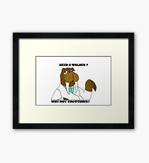 NEED A WALRUS? WHY NOT TROTTIMUS Framed Print