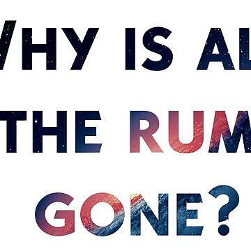 why is all the rum gone by RMBlanik