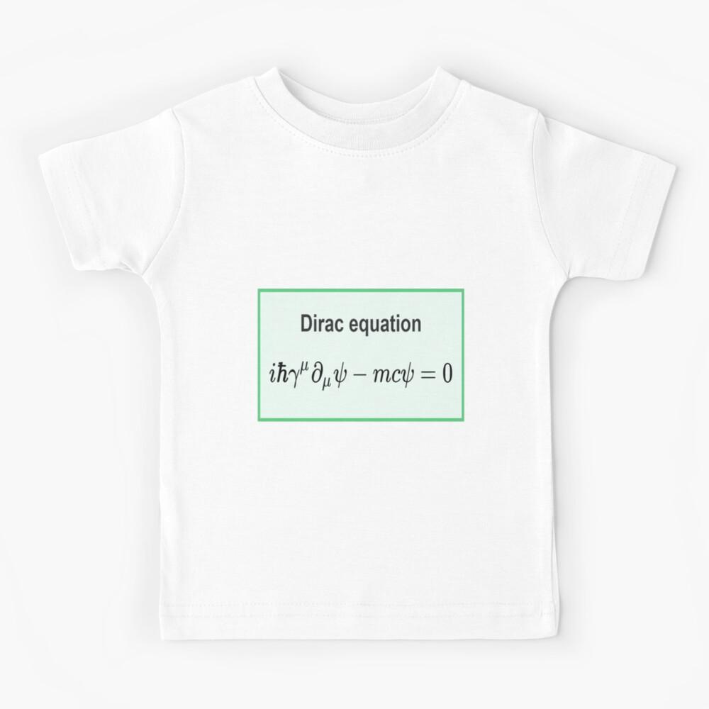 Dirac equation #Dirac #equation #DiracEquation #Physics Kids T-Shirt