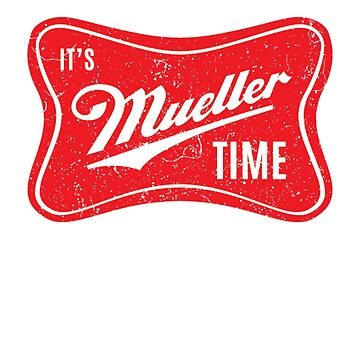 It's Mueller Time Vintage Shirt by Djoness