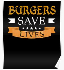 Burgers Saves Lives  Poster