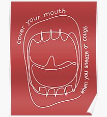 cover your mouth when you sneeze or cough Poster