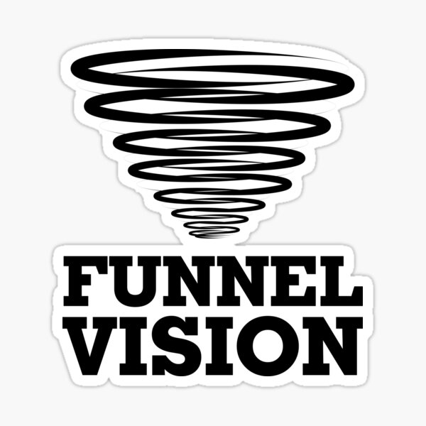 Funnel Vision Stickers Redbubble