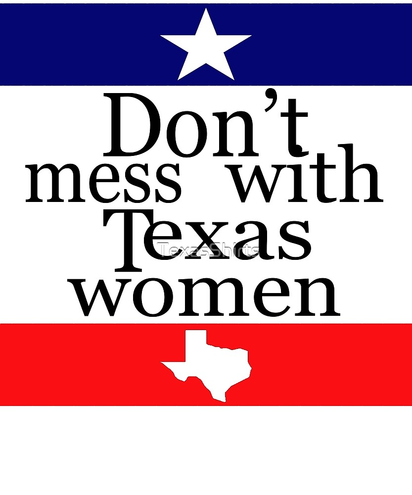 Don't mess with Texas women shirts by TexasShirts