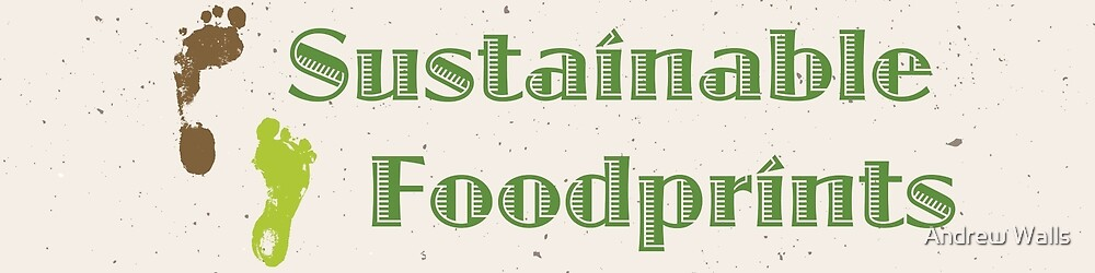 Sustainable Foodprints by Andrew Walls