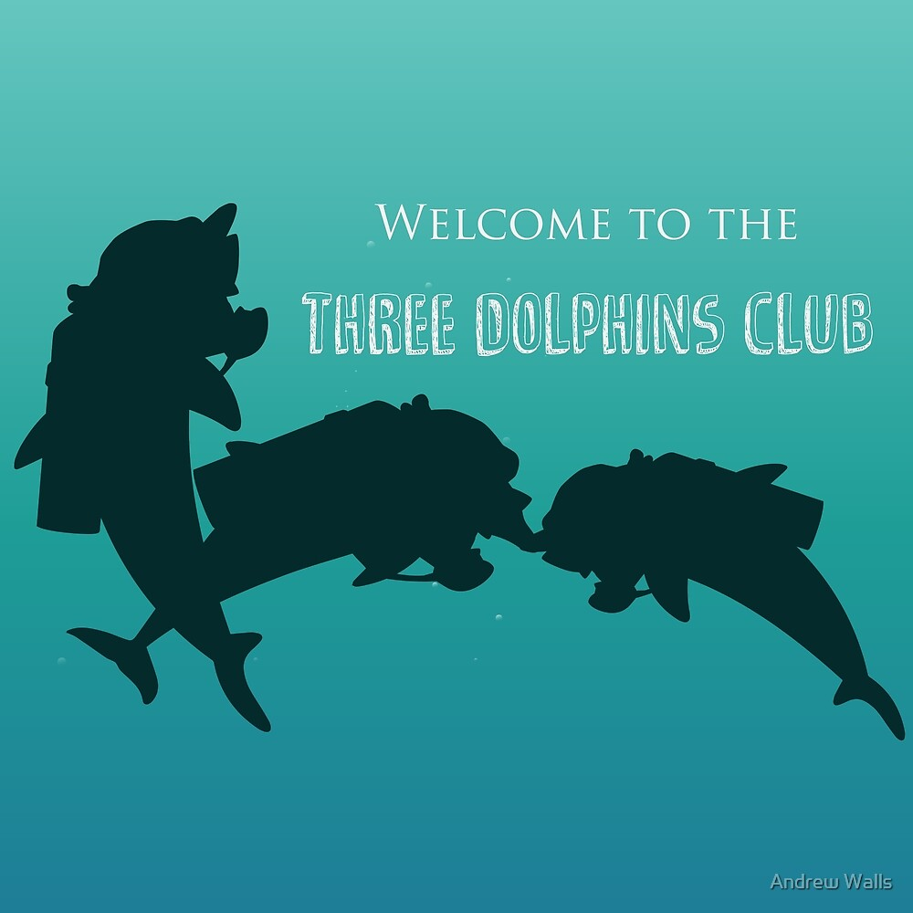 Welcome to the Three Dolphins Club by Andrew Walls