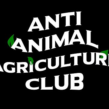 Anti Animal Agriculture Club by Herbivorous