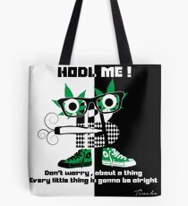 Dont worry about a thing Tote Bag