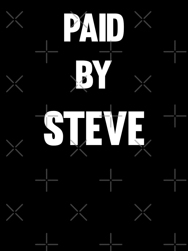 Paid By Steve by Daytone