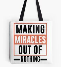 Making Miracles Out of Nothing - Novelty  Tote Bag