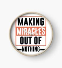Making Miracles Out of Nothing - Novelty  Clock